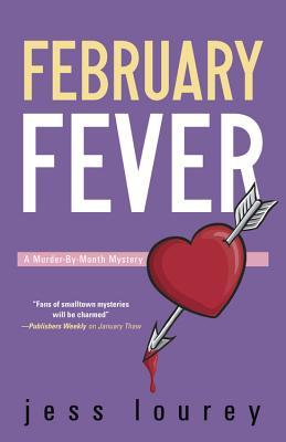 FEBRUARY FEVER (MURDER-BY-MONTH MYSTERY, BOOK #10) BY JESS LOUREY: BOOK REVIEW