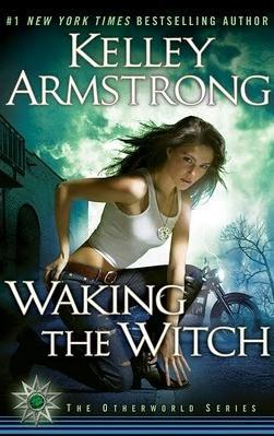 waking the witch-kelley-armstrong