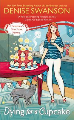 DYING FOR A CUPCAKE (DEVEREAUX'S DIME STORE MYSTERY, BOOK #4) BY DENISE  SWANSON: BOOK REVIEW
