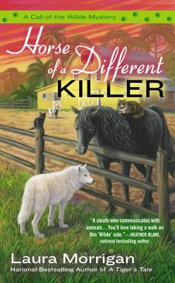 HORSE OF A DIFFERNT KILLER (CALL OF THE WILDE, BOOK #3) BY LAURA MORRIGAN: BOOK REVIEW