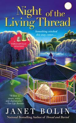 NIGHT OF THE LIVING THREAD (THREADVILLE MYSTERY, BOOK #4) BY JANET BOLIN: BOOK REVIEW