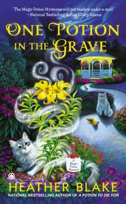 ONE POTION IN THE GRAVE (MAGIC POTION MYSTERY, BOOK #2) BY HEATHER BLAKE: BOOK REVIEW