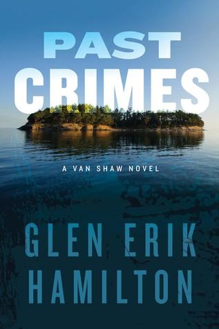 PAST CRIMES (VAN SHAW, BOOK #1) BY GLEN ERIK HAMILTON: BOOK REVIEW