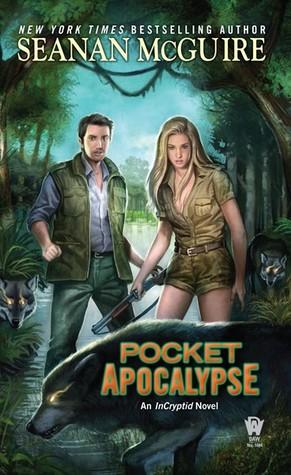 POCKET APOCALYPSE (INCRYPTID, BOOK #4) BY SEANAN MCGUIRE: BOOK REVIEW