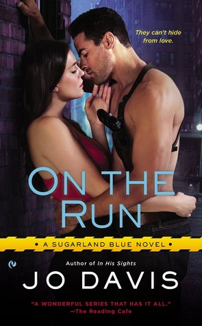 ON THE RUN (SUGARLAND BLUE, BOOK #4) BY JO DAVIS: BOOK REVIEW