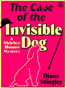 THE CASE OF THE INVISIBLE DOG (A SHIRLEY HOLMES MYSTERY #1) BY DIANE STINGLEY: BOOK REVIEW