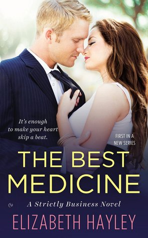 THE BEST MEDICINE (STRICTLY BUSINESS #1) BY ELIZABETH HAYLEY: BOOK REVIEW