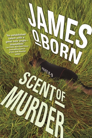 SCENT OF MURDER BY JAMES O. BORN: BOOK REVIEW