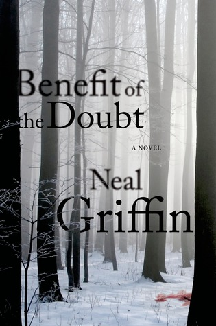 BENEFIT OF THE DOUBT BY NEAL GRIFFIN: BOOK REVIEW