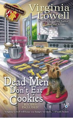 DEAD MEN DON'T EAT COOKIES (A COOKIE CUTTER SHOP MYSTERY, BOOK 6) BY VIRGINIA LOWELL: BOOK REVIEW