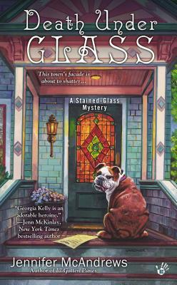 DEATH UNDER GLASS (A STAINED GLASS MYSTERY, BOOK #2) BY JENNIFER MCANDREWS: BOOK REVIEW