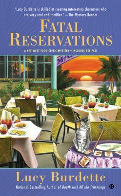 FATAL RESERVATIONS (KEY WEST FOOD CRITIC MYSTERY, BOOK #6) BY LUCY BURDETTE: BOOK REVIEW
