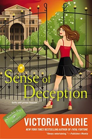 SENSE OF DECEPTION (PSYCHIC EYE MYSTERY #13) BY VICTORIA LAURIE: BOOK REVIEW