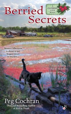 BERRIED SECRETS (A CRANBERRY COVE MYSTERY, BOOK #1) BY PEG COCHRAN: BOOK REVIEW