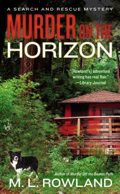 MURDER ON THE HORIZON (SEARCH AND RESCUE MYSTERY, BOOK #3) BY M. L. ROWLAND: BOOK REVIEW