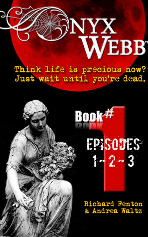 ONYX WEBB (BOOK 1: EPISODES 1, 2, & 3) BY RICHARD FENTON & ANDREA WALTZ: BOOK REVIEW