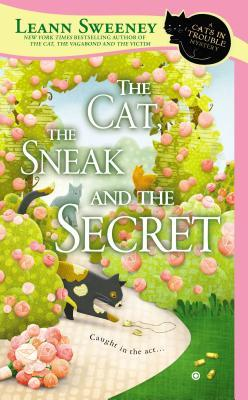 THE CAT, THE SNEAK, AND THE SECRET (A CATS IN TROUBLE MYSTERY #7) BY LEANN SWEENEY: BOOK REVIEW