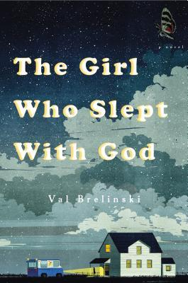 THE GIRL WHO SLEPT WITH GOD BY VAL BRELINSKI: BOOK REVIEW