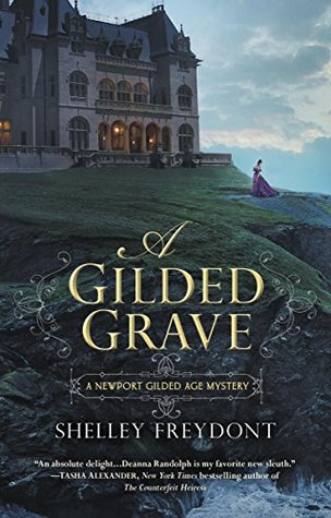 A GILDED GRAVE (NEWPORT GILDED AGE MYSTERY, BOOK #1) BY SHELLEY FREYDONT: BOOK REVIEW