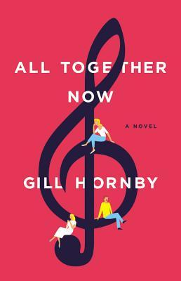 ALL TOGETHER NOW BY GILL HORNBY: BOOK REVIEW