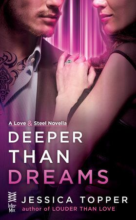 DEEPER THAN DREAMS (LOVE & STEEL, BOOK #1.5) BY JESSICA TOPPER: BOOK REVIEW