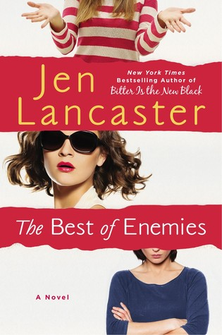 THE BEST OF ENEMIES BY JEN LANCASTER: BOOK REVIEW