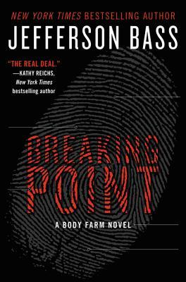 THE BREAKING POINT (BODY FARM MYSTERY, BOOK #9) JEFFERSON BASS: BOOK REVIEW