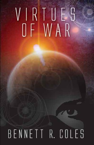 VIRTUES OF WAR BY BENNETT R. COLES: BOOK REVIEW