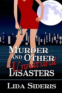 MURDER AND OTHER UNNATURAL DISASTERS BY LIDA SIDERIS: BOOK REVIEW