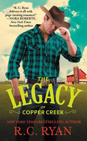 THE LEGACY OF COPPER CREEK (COPPER CREEK COWBOYS, BOOK #3) BY R. C. RYAN: BOOK REVIEW