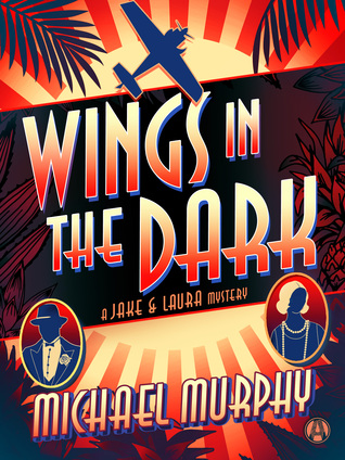 WINGS IN THE DARK (A JAKE & LAURA MYSTERY, BOOK #3) BY MICHAEL MURPHY: BOOK REVIEW