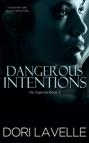 DANGEROUS INTENTIONS (HIS AGENDA, BOOK #2) BY DORI LAVELLE: BOOK REVIEW