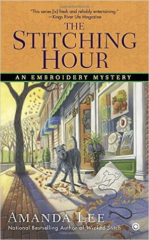 THE STITCHING HOUR (AN EMBROIDERY MYSTERY, #9) BY AMANDA LEE: BOOK REVIEW