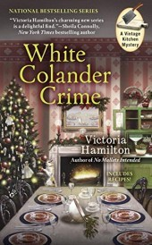 WHITE COLANDER CRIME (A VINTAGE KITCHEN MYSTERY, BOOK #5) BY VICTORIA HAMILTON: BOOK REVIEW