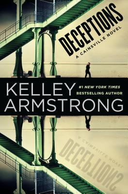 DECEPTIONS (CAINSVILLE, BOOK #3) BY KELLEY ARMSTRONG: BOOK REVIEW