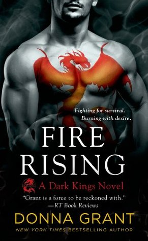 FIRE RISING (DARK KINGS, BOOK #2) BY DONNA GRANT: BOOK REVIEW