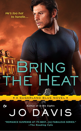 BRING THE HEAT (SUGARLAND BLUE, BOOK #5) BY JO DAVIS: BOOK REVIEW