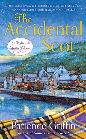 THE ACCIDENTAL SCOT (KILTS AND QUILTS SERIES, BOOK #4) BY PATIENCE GRIFFIN: BOOK REVIEW