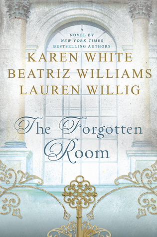 THE FORGOTTEN ROOM BY KAREN WHITE, BEATRIZ WILLIAMS, AND LAUREN WILLIG: BOOK REVIEW