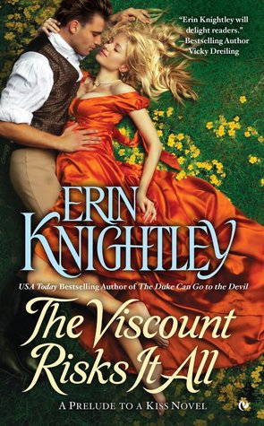 THE VISCOUNT RISKS IT ALL (PRELUDE TO A KISS, BOOK #4) BY ERIN KNIGHTLEY: BOOK REVIEW