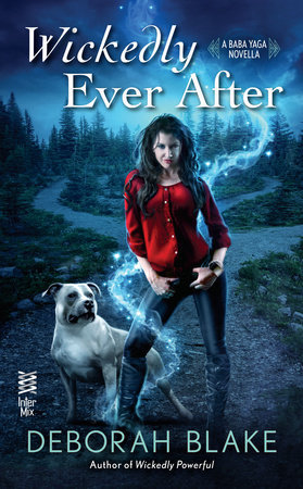WICKEDLY EVER AFTER (BABA YAGA, BOOK #2.5) BY DEBORAH BLAKE: BOOK REVIEW