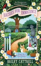 DAISIES FOR INNOCENCE (AN ENCHANTED GARDEN MYSTERY #1) BY BAILEY CATTRELL: BOOK REVIEW