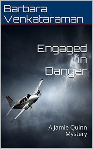 ENGAGED IN DANGER: A JAMIE QUINN MYSTERY BY BARBARA VENKATARAMAN – BOOK GIVEAWAY