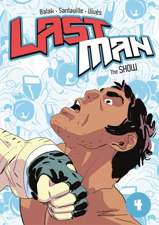 THE SHOW (LASTMAN, BOOK #4) BY BALAK, SANLAVILLE, AND VIVES: BOOK REVIEW
