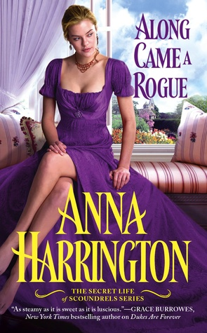 ALONG CAME A ROGUE (THE SECRET LIFE OF SCOUNDRELS, BOOK #2) BY ANNA HARRINGTON: BOOK REVIEW