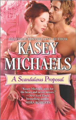 A SCANDALOUS PROPOSAL BY KASEY MICHAELS: BOOK REVIEW