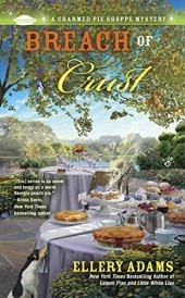 BREACH OF CRUST (A CHARMED PIE SHOPPE MYSTERY #5) BY ELLERY ADAMS: BOOK REVIEW