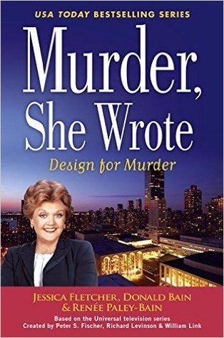 DESIGN FOR MURDER (MURDER SHE WROTE, BOOK #45) BY DONALD BAIN AND RENEE PALEY-BAIN: BOOK REVIEW