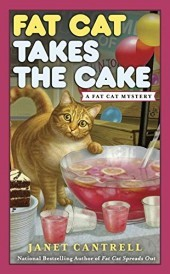 FAT CAT TAKES THE CAKE (A FAT CAT MYSTERY, BOOK #3) BY JANET CANTRELL: BOOK REVIEW