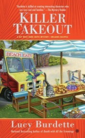 KILLER TAKEOUT (A KEY WEST FOOD CRITIC MYSTERY, BOOK #7) BY LUCY BURDETTE: BOOK REVIEW